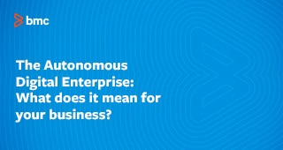 White paper: The Autonomous Digital Enterprise: What does it mean for your business?