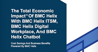 Forrester: Total Economic Impact™ Of BMC Helix