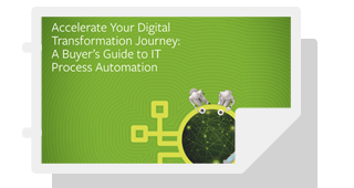 Accelerate Your Digital Transformation Journey: A Buyer's Guide to IT Process Automation
