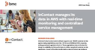 InContact manages its data in AWS with real-time monitoring and centralized service management