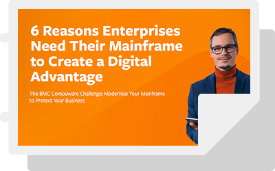 Six Reasons Enterprise need their Mainframe digital Advantage